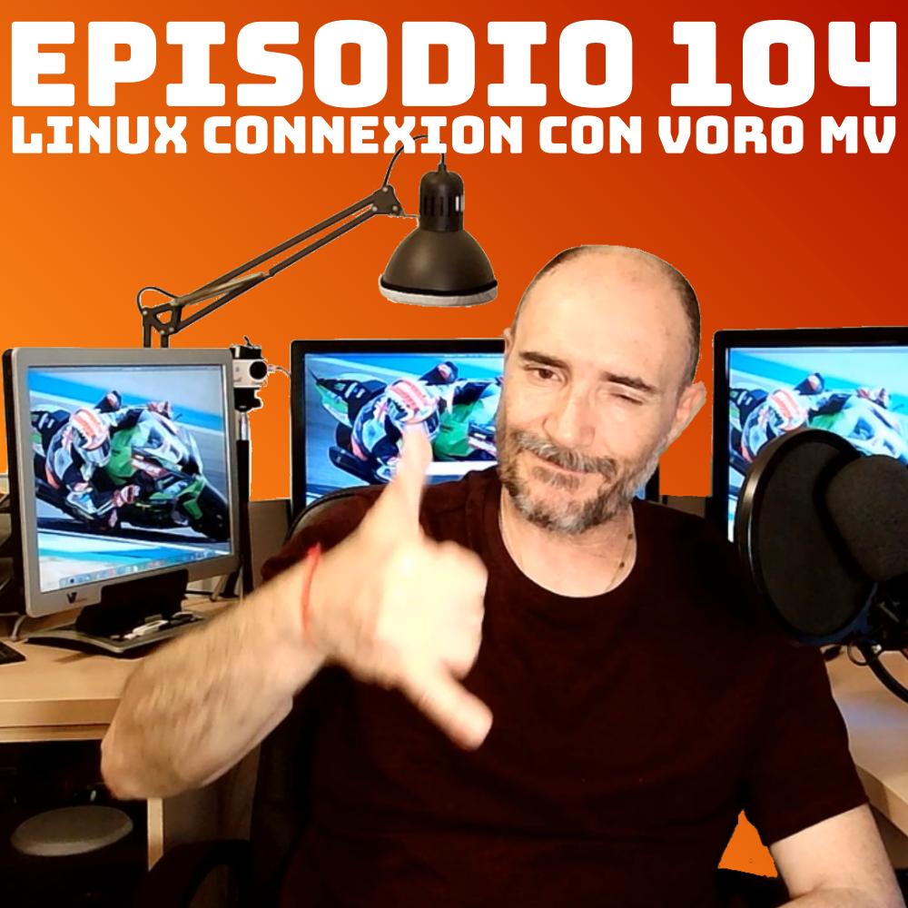 #104 Linux Connexion con Voro MV